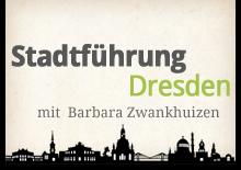 Dresden Stadtführungen – Stadtrundgänge in Dresden